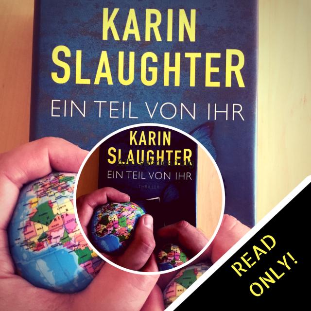 """Buchcover Karin Slaughter """"Ein Teil von ihr"""" und zwei Hände die Anti-Stress-Bälle halten"""
